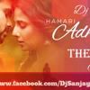 Hamari adhuri kahani theme music-Dj Sanjay Remix 2016