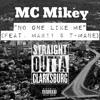 MC Mikey - No One Like Me (Feat. Mak11 & T-Mane)