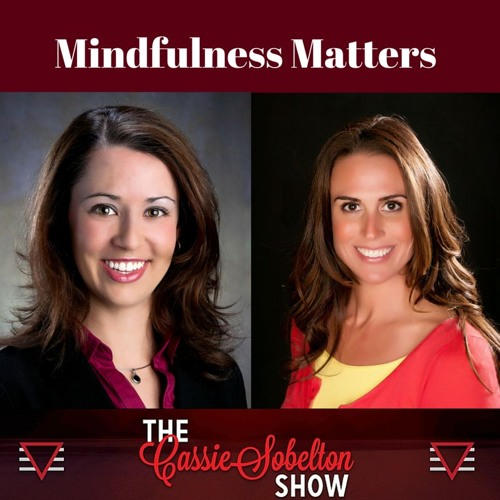 The Cassie Sobelton Show: Mindfulness