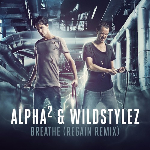 Alpha² & Wildstylez - Breathe (Regain Remix)