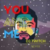 Marc E Bassy - You And Me (DJ Twitch Remix)