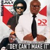 DEY CAN'T MAKE IT - DADDI RICH ft  Pitty D'best and D12