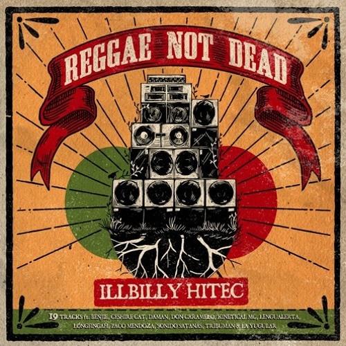 Reggae Still Alive (produced by Illbilly Hitec)