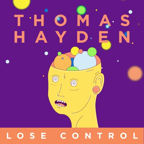 Thomas Hayden Thomas Hayden Lose Control (Original Mix) soundcloudhot