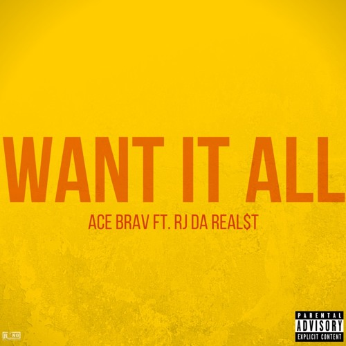 Want It All (feat. RJ Da Real$t)[Prod. RicandThadeus]