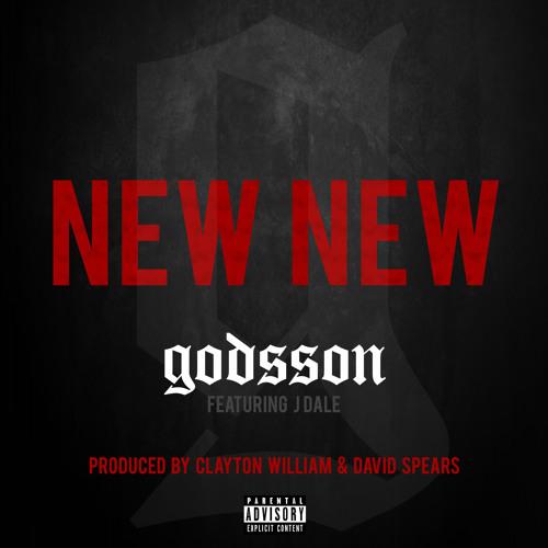 New New - GODSSON ft. J Dale