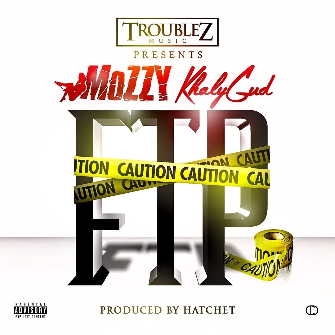 Mozzy & KhalyGud - FTP (Prod. Hatchet) [Thizzler.com Exclusive]