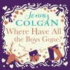 Download Where Have All The Boys Gone by Jenny Colgan (Audiobook Extract) Mp3