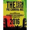 THE TECH HOUSE PRE- CARNIVAL MIX 2016 (mixed by kaz daniels)