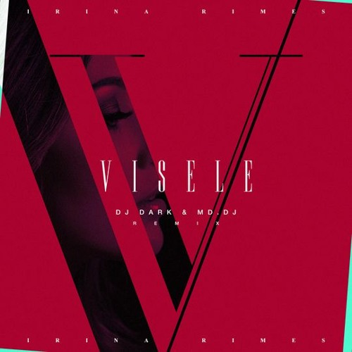 Irina Rimes - Visele (Dj Dark & MD.Dj Remix)