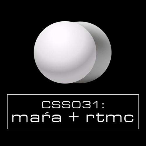 Cultivated Sound Sessions - CSS031: Maŕa + RTMC