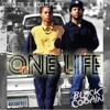 One Life - @turnmeupjosh @Blackcobain
