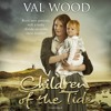 The Children Of The Tide by Val Wood (Audiobook extract) read by Anne Dover