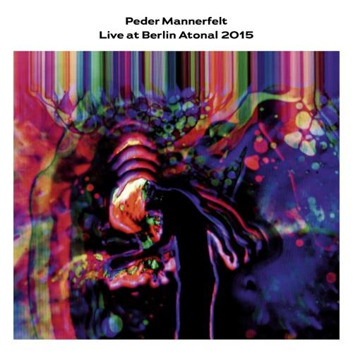 Peder Mannerfelt – Live At Berlin Atonal 2015 (ATONAL003)