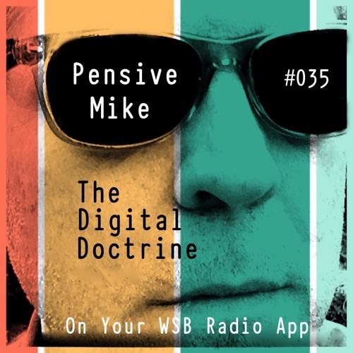The Digital Doctrine #035 - Pensive Mike