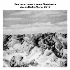 Max Loderbauer + Jacek Sienkiewicz – Live At Berlin Atonal 2015 (ATONAL002)