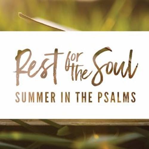 """Psalm 63 """"Satisfied Soul"""" [06.19.2016]"""