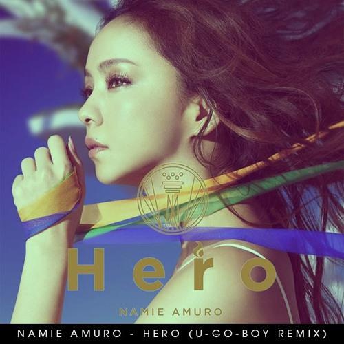 NAMIE AMURO (安室奈美恵) - HERO (U-GO-BOY Remix) >Click BUY for FREE DOWNLOAD<