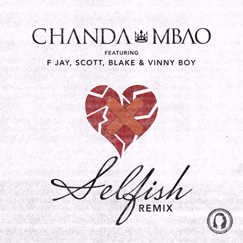 Selfish (Remix) (ft. F Jay, Scott, Blake & Vinny Boy)