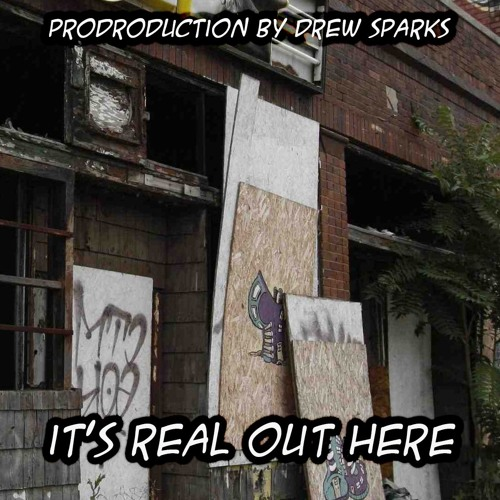 It's Real Out Here Prod By Drew Sparks beats