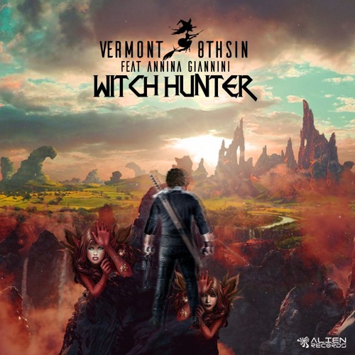 Vermont & 8THSIN - Witch Hunter Feat. Annina Giannini