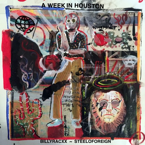 Billyracxx & Steelo Foreign - A Week In Houston EP