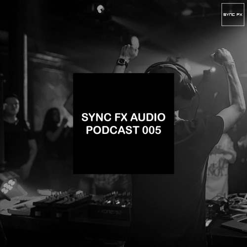 Sync Fx Audio Podcast - 005: Elay Lazutkin