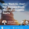 "BP Podcast 185: How ""Rent-to-Own"" Can Increase Cash Flow and Maximize Equity with Bill Powers"