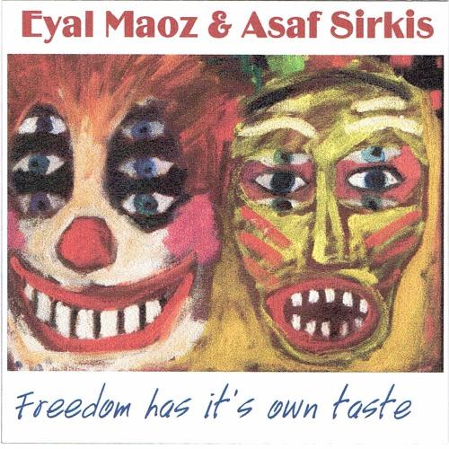 Maoz - Sirkis Duet: Freedom Has Its Own Taste