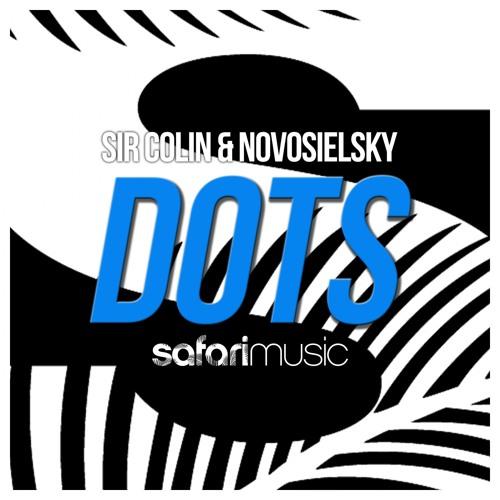 OUT NOW!! | Sir Colin & Novosielsky - Dots (Original Mix)