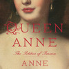 Queen Anne by Anne Somerset, read by Hannah Curtis
