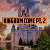 Kingdom Come Pt. 2