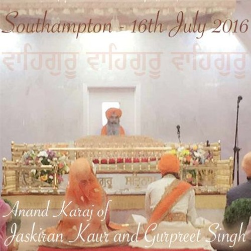 Anand Karaj Bhai Gurpreet Singh & Bibi Jaskiran Kaur 16.7.16