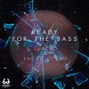 Juacko & Lucas Otero - Ready For The Bass (Radio Edit)