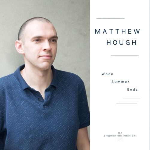 Matthew Hough: When Summer Ends (2016)