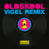Armin van Buuren - Old Skool (Vigel Remix) [OUT NOW]