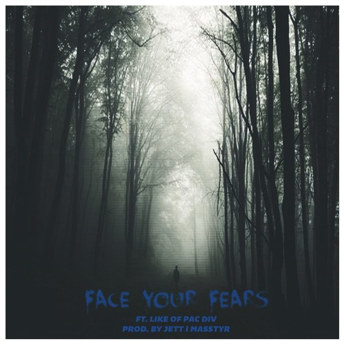Hollywood FLOSS Ft. Like Of Pac Div - Face Your Fears (Prod. By Jett I Masstyr)
