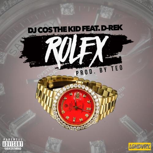 DJ Cos The Kid ft. D-Rek - Rolex (Prod. Teo I Like This) [Thizzler.com]
