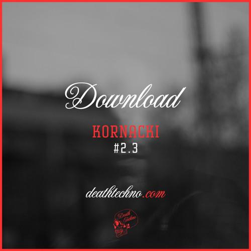 DT:Download001 | Kornacki - #2.3