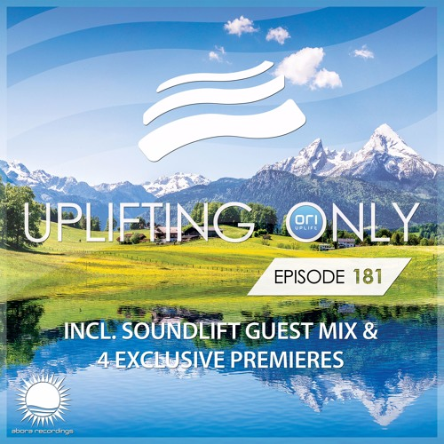 Uplifting Only 181 (incl. SoundLift Guestmix) (July 28, 2016)