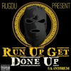 Run Up Get Done Up