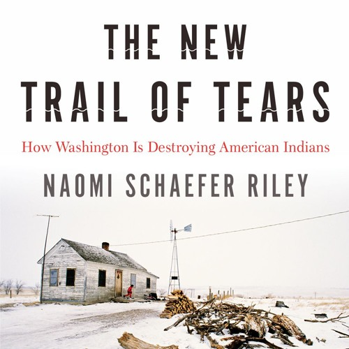 Naomi Schaefer Riley's 'The New Trail of Tears'