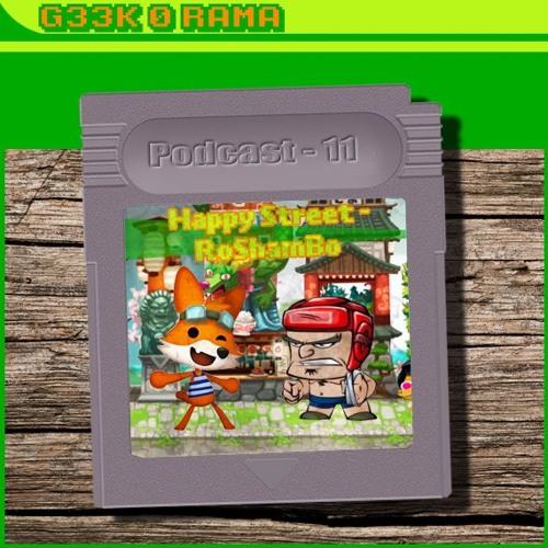 Episode 011 Geek'O'rama - Happy Street - RoShamBo