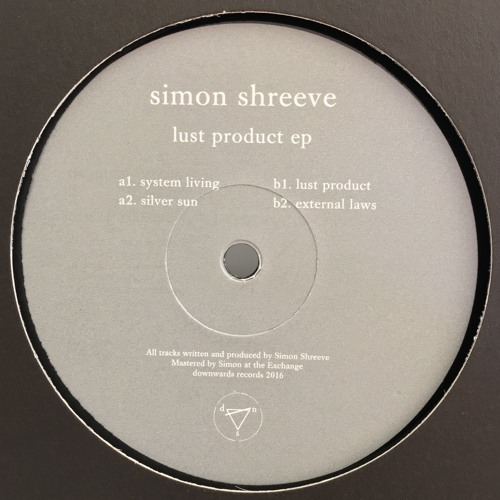 simon shreeve - lust product ep - downwards records
