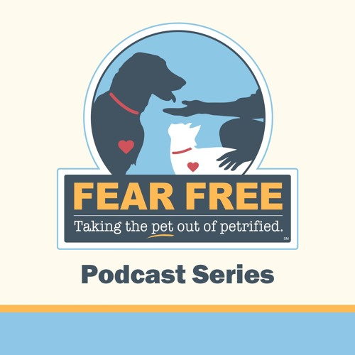 Fear Free Podcast Series