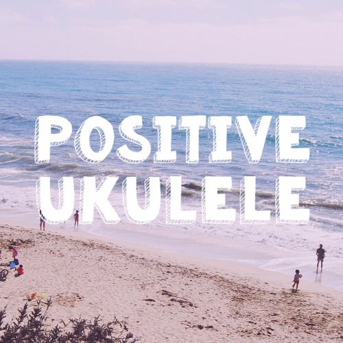 Positive Ukulele (Absolutely Free Background music)