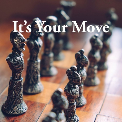 Its Your Move