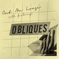 Obliques - Cut Me Loose (Ill Feeling)