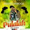 PULALAH by SHANTE FEROOZ