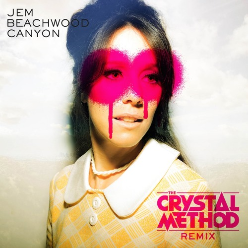 Jem - Beachwood Canyon (The Crystal Method Remix)